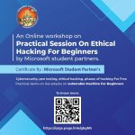 "an online workshop on ""Practical Session on Ethical Hacking for Beginners""."